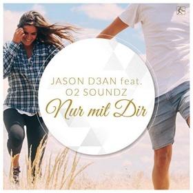 JASON D3AN FEAT.O2 SOUNDZ - NUR MIT DIR